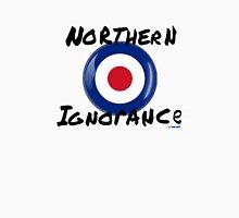 northern ignorance Unisex T-Shirt