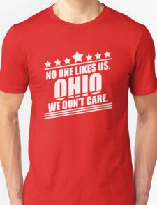 Ohio No One Likes Us We Don't Care T-Shirt