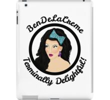 BenDeLaCreme- Terminally Delightful! iPad Case/Skin