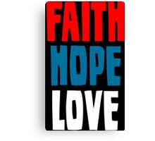 Faith Hope Love Canvas Print