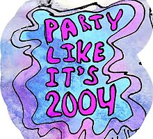party like it's 2004 by yagsimas
