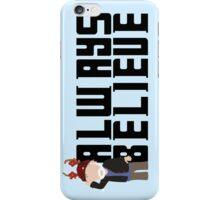 Always Believe iPhone Case/Skin