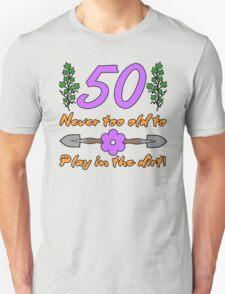 50th Birthday For Gardeners Unisex T-Shirt