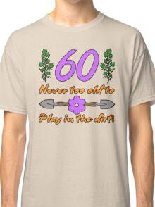 60th Birthday For Gardeners Classic T-Shirt