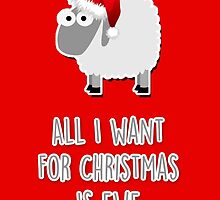 All I want for Christmas is ewe by fashprints