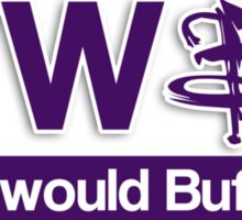 What would Buffy do? Sticker