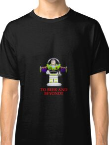 BUZZ ,TO BEER AND BEYOND! Classic T-Shirt