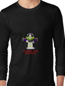 BUZZ ,TO BEER AND BEYOND! Long Sleeve T-Shirt