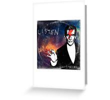 Listen  by Starman Greeting Card