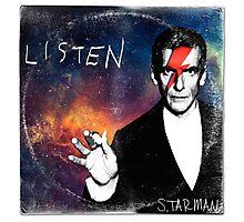 Listen  by Starman Photographic Print