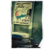 WHAT HAPPENS IN THE GARAGE . . .  Poster