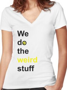 We do the weird stuff (hammer in o) Women's Fitted V-Neck T-Shirt