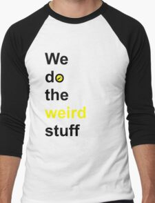 We do the weird stuff (hammer in o) Men's Baseball ¾ T-Shirt
