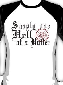 """""""Simply One Hell Of A Butler"""" T-Shirt"""