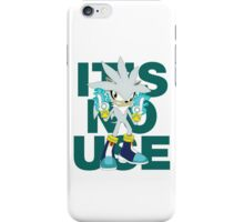 """""""It's No Use!"""" (Less Rude Version) iPhone Case/Skin"""