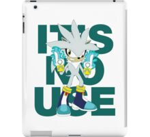 """It's No Use!"" (Less Rude Version) iPad Case/Skin"