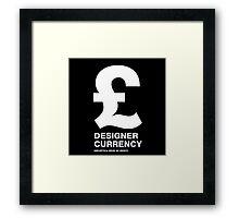 DESIGNER CURRENCY Framed Print
