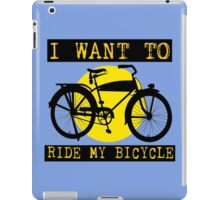 I WANT TO RIDE MY BICYCLE-2 iPad Case/Skin