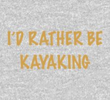 I'd rather be Kayaking by TWCreation