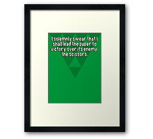 I solemnly swear that I shall lead the paper to victory over its enemy' the scissors. Framed Print