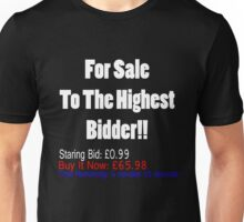 For Sale To The Highest Bidder! Unisex T-Shirt