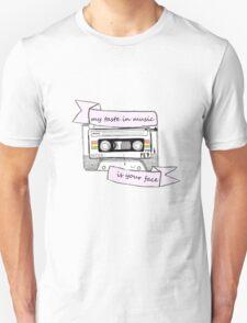 my taste in music T-Shirt