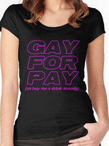 Gay For Pay Women's Fitted Scoop T-Shirt