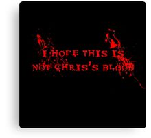 Chris's Blood Canvas Print