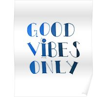 Good Vibes Only - Blue Poster