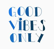 Good Vibes Only - Blue Unisex T-Shirt