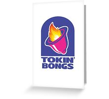 Tokin' Bongs Greeting Card