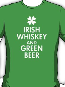 Irish whiskey and green beer T-Shirt