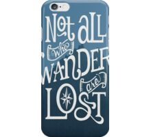 Not All Those Who Wander LOTR iPhone Case/Skin