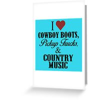I LOVE COWBOY BOOTS & COUNTRY MUSIC Greeting Card