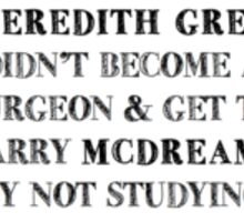 Meredith Grey didn't become a surgeon... by not studying Sticker