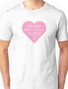 Women Don't Owe You Anything Feminist Shirt Unisex T-Shirt