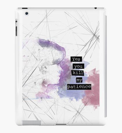 Yes, You Kill My Patience iPad Case/Skin