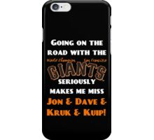 SF Giants Fans AWAY game shirt (for black or gray) iPhone Case/Skin