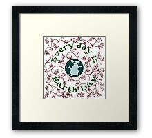Every Day is Earth Day Framed Print