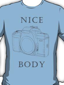 Nice (Camera) Body T-Shirt