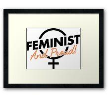 Feminist And Proud! Framed Print