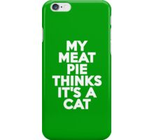 My meat pie thinks it's a cat iPhone Case/Skin