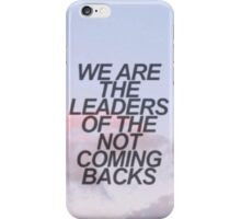 leaders of the not coming backs iPhone Case/Skin
