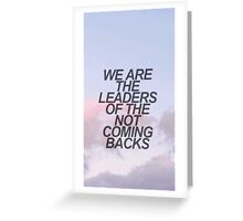 leaders of the not coming backs Greeting Card