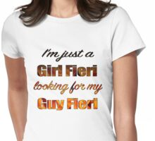 Just a Girl Fieri looking for her Guy Fieri Womens Fitted T-Shirt