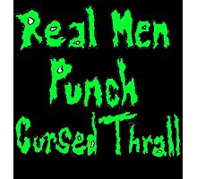 Real Men Punch Cursed Thrall Destiny Photographic Print