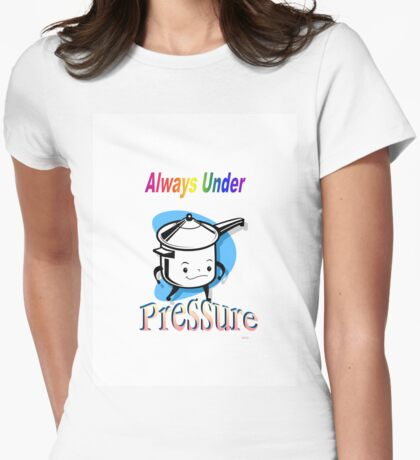 Under Pressure Womens Fitted T-Shirt