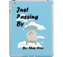 Just Passing By Cover Art iPad Case/Skin