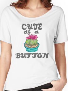 cute as a (peyote) button  Women's Relaxed Fit T-Shirt