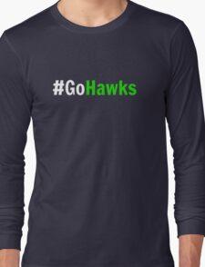 Go Hawks! Long Sleeve T-Shirt
